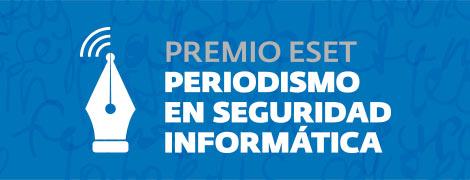 premio-eset-periodismo-seguridad-informatica